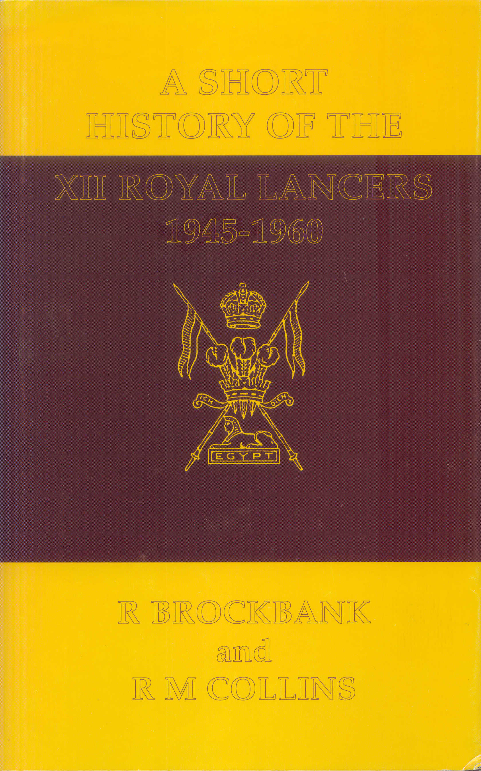 A Short History of The XII Royal Lancers 1945-1960